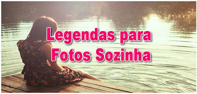 Legendas Para Fotos Sozinha