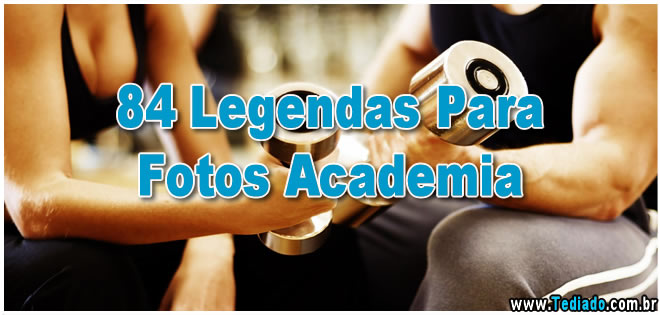 84 Legendas Para Fotos Academia