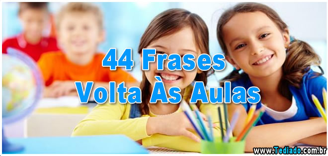 44 Frases Volta às Aulas