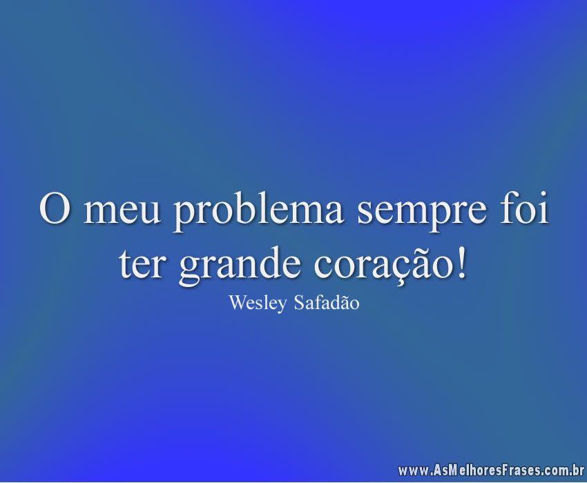 Arquivo Para Wesley Safadão As Melhores Frases