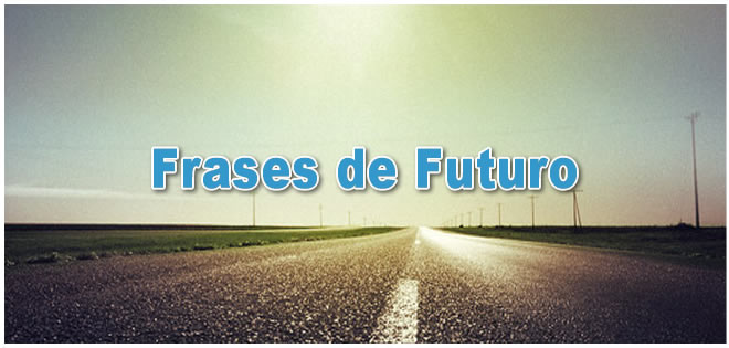 Frases De Futuro