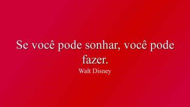 Se você pode sonhar, você pode fazer.
