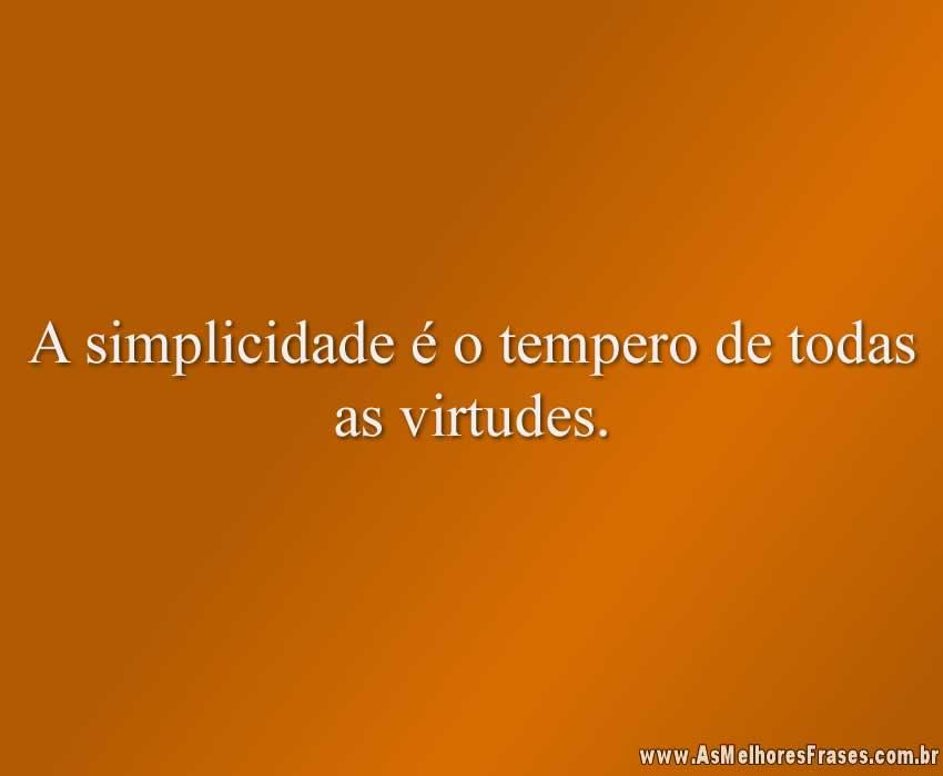 A Simplicidade é O Tempero As Melhores Frases