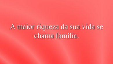 A maior riqueza da sua vida se chama família.
