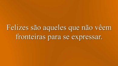 Felizes são aqueles que não vêem fronteiras para se expressar.