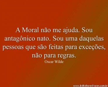 A Moral não me ajuda. Sou antagônico nato. Sou uma daquelas pessoas que são feitas para exceções, não para regras.