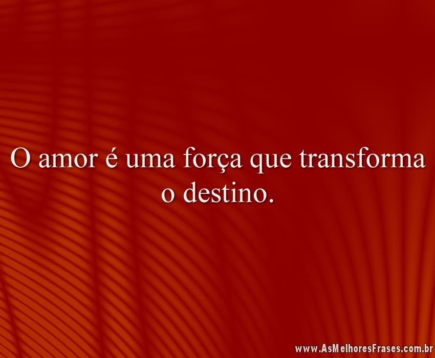 O amor é uma força que transforma o destino.